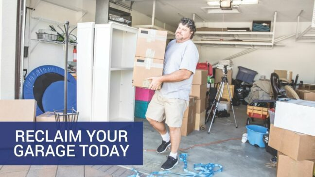 Reclaim your garage today