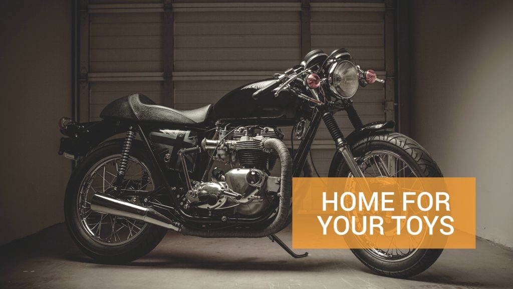 Home for your toys, motorcycle in storage
