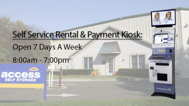Self-Service Rental and Payment Kiosk is open seven days a week, 8 am to 7 pm.